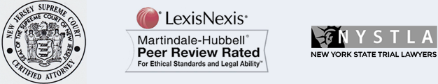 NJ Supreme Court Certified Attorney; LexisNexis Martindale-Hubbell Peer Review Rated; New York State Trial Lawyers